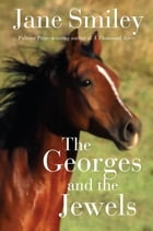 The Georges and the Jewels: Book One of the Horses of Oak Valley Ranch by Jane Smiley