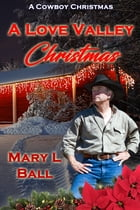 A Love Valley Christmas by Mary L Ball