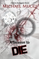 A Season to Die by Michael Mucci