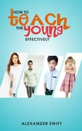 How To Teach The Young Effectively 8b3c4c60-3c4e-4882-9e77-f0d21d6e93ca