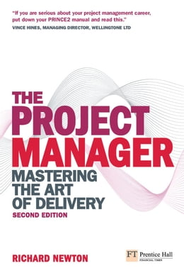 Book The Project Manager: Mastering the Art of Delivery by Richard Newton
