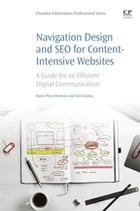 Navigation Design and SEO for Content-Intensive Websites: A Guide for an Efficient Digital Communication by Mario Pérez-Montoro