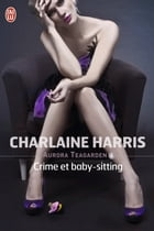 Aurora Teagarden (Tome 6) - Crime et baby-sitting by Charlaine Harris
