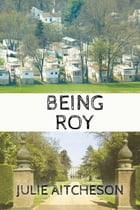 Being Roy by Julie Aitcheson