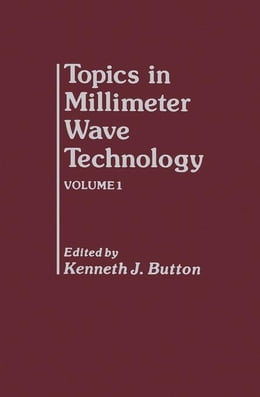 Book Topics in Millimeter Wave Technology by Button, Kenneth