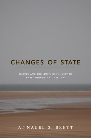 Changes of State Nature and the Limits of the City in Early Modern Natural Law