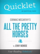 Quicklet on All the Pretty Horses by Cormac McCarthy by Jenny Monroe