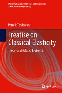 Treatise on Classical Elasticity: Theory and Related Problems