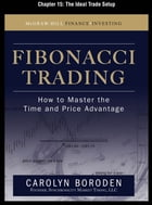 Fibonacci Trading, Chapter 15 - The Ideal Trade Setup