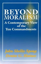 Beyond Moralism by John Shelby Spong