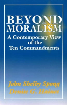 Book Beyond Moralism by John Shelby Spong