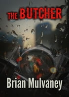 The Butcher by Brian Mulvaney