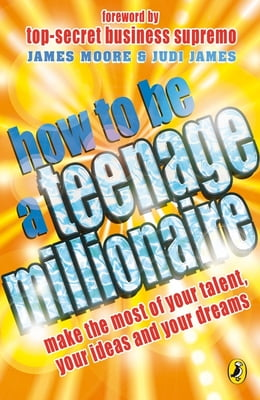 Book How to be a Teenage Millionaire by Judi James