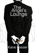 The Angel's Lounge by Kane Lessler