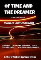 Of Time and the Dreamer by Charles Justus Garard