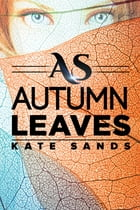 As Autumn Leaves by Kate Sands