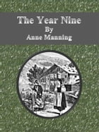 The Year Nine by Anne Manning