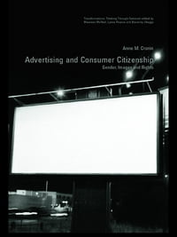 Advertising and Consumer Citizenship: Gender, Images and Rights