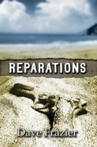 Reparations by Dave Frazier