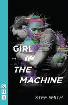 Girl in the Machine (NHB Modern Plays) by Stef Smith