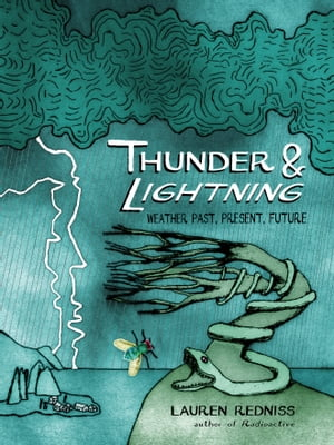 Thunder and Lightning Weather Past,  Present and Future