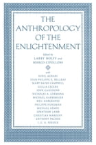 The Anthropology of the Enlightenment by Larry Wolff