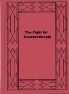 The Fight for Constantinople by Percy F. Westerman