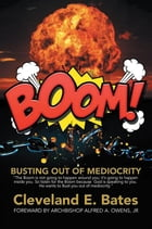 Boom!: Busting Out of Mediocrity by Archbishop Alfred A. Owens Jr.
