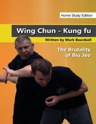 Wing Chun Kung Fu - The Brutality of Biu Jee - Home Study Edition