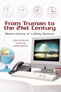 From Truman to the 21st Century: Observations of a Baby Boomer