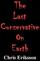 The Last Conservative On Earth