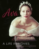 Ava Gardner: A Life in Movies by Kendra Bean