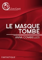 Le masque tombe by Anna Combelles