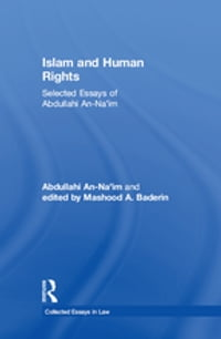 Islam and Human Rights: Selected Essays of Abdullahi An-Na'im