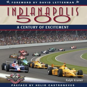 Indianapolis 500: A Century of Excitement A Century of Excitement
