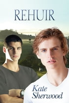 Rehuir by Kate Sherwood