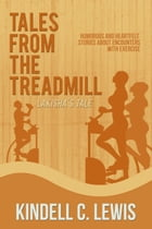 Tales From The Treadmill: Lakisha's Tale (Book 3) by Kindell C Lewis