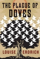 The Plague of Doves: Deluxe Modern Classic by Louise Erdrich