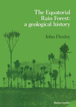 The Equatorial Rain Forest: A Geological History
