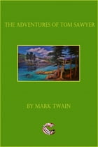 The Adventures of Tom Sawyer: (Illustrated) by Mark Twain