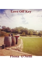 Love Off Key by Fiona O'Neill
