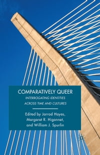 Comparatively Queer: Interrogating Identities Across Time and Cultures