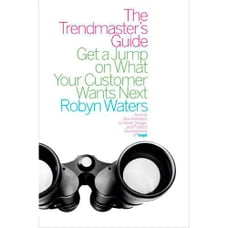 The Trendmaster's Guide: Get a Jump on What Your Customer Wants Next
