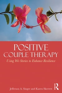 Positive Couple Therapy: Using We-Stories to Enhance Resilience