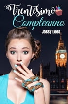 Trentesimo compleanno by Jossy Loes