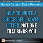 How to Write a Successful Cover Letter, Not One That Sinks You by Natalie Canavor
