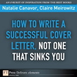 Book How to Write a Successful Cover Letter, Not One That Sinks You by Natalie Canavor