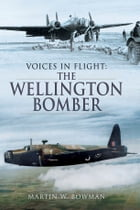 The Wellington Bomber by Martin W Bowman