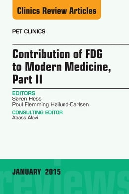 Book Contribution of FDG to Modern Medicine, Part II, An Issue of PET Clinics, by Søren Hess