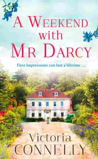 A Weekend with Mr Darcy (Austen Addicts) by Victoria Connelly